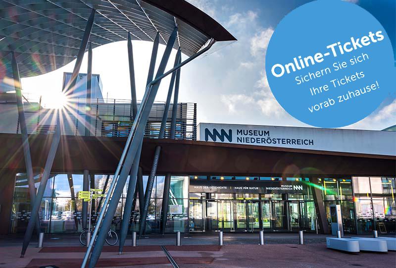 Kaufen Sie Ihre Eintrittskarten für das Museum Niederösterreich bequem von zuhause aus!